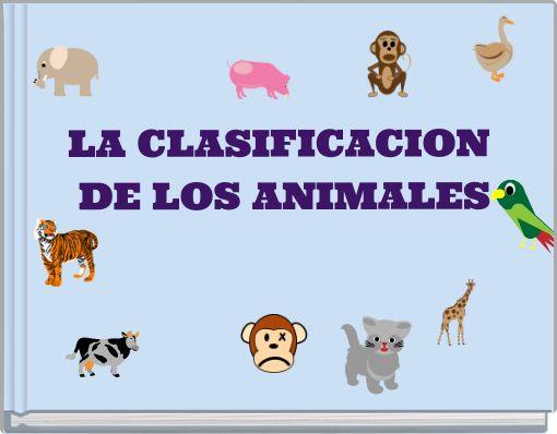 LA CLASIFICACION DE LOS ANIMALES