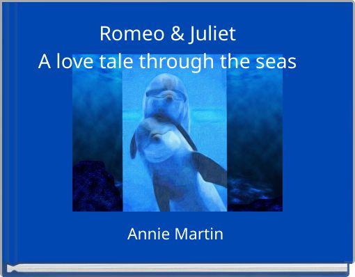 Romeo & Juliet A love tale through the seas