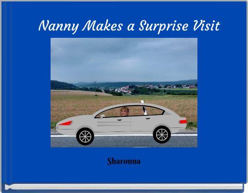 Nanny Makes a Surpise Visit