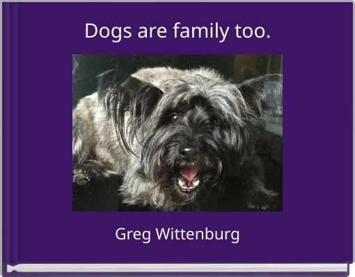 Dogs are family too.