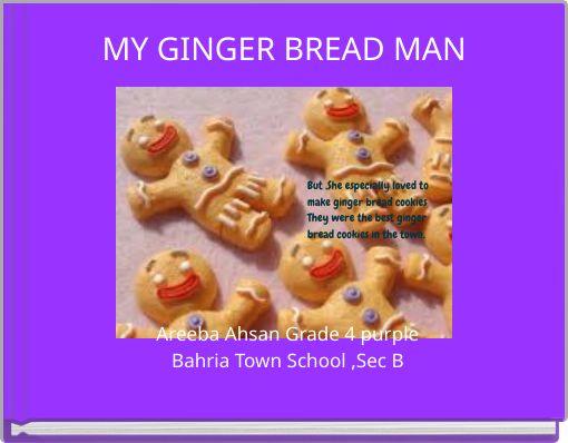 MY GINGER BREAD MAN