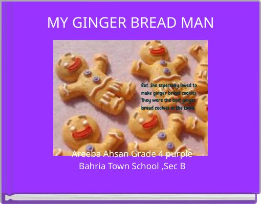 MY GINGER BREAD MAN