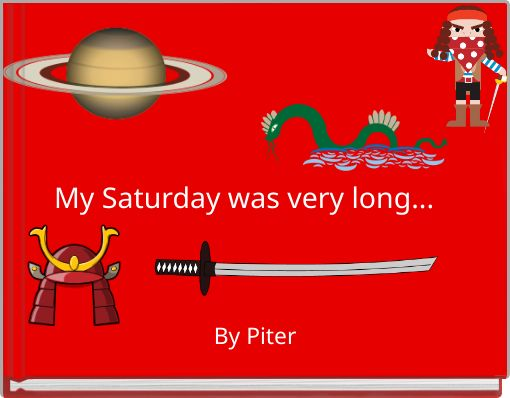 My Saturday was very long...