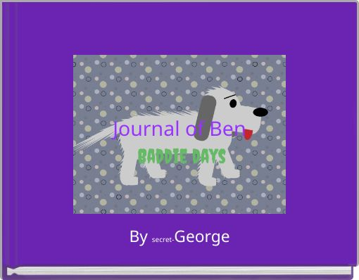 Journal of Ben Baddie days