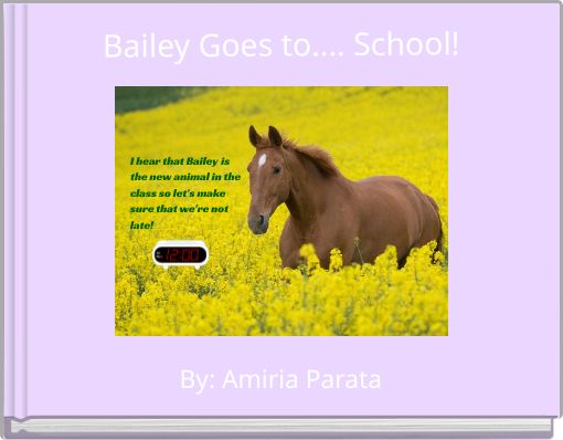 Bailey Goes to.... School!