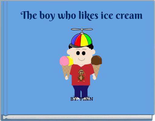 The boy who likes ice cream