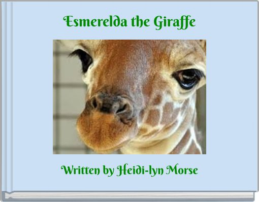 Esmerelda the Giraffe