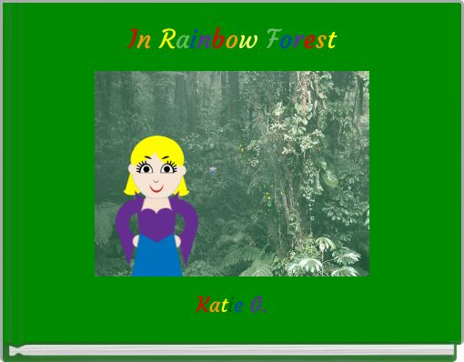 In Rainbow Forest