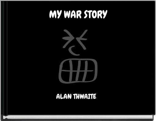 MY WAR STORY