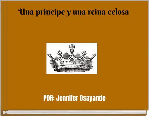 Una principe y una reina celosa