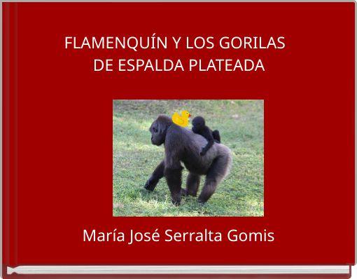FLAMENQUÍN Y LOS GORILAS  DE ESPALDA PLATEADA