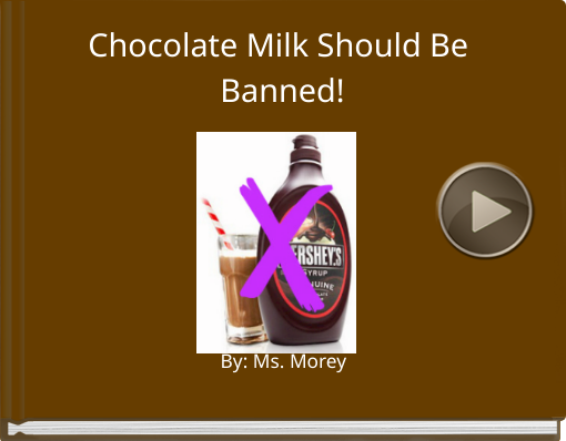 Book titled 'Chocolate Milk Should Be Banned!'