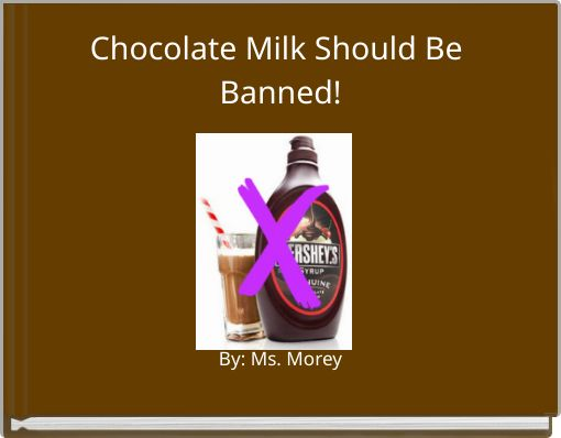 Chocolate Milk Should Be Banned!