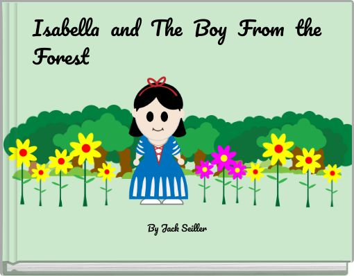 Isabella and The Boy From the Forest