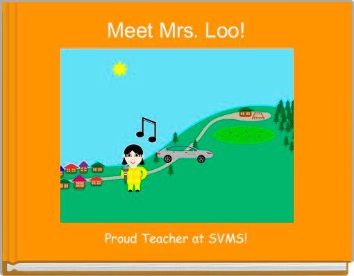 Meet Mrs. Loo!