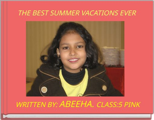 THE  BEST SUMMER VACATIONS EVER