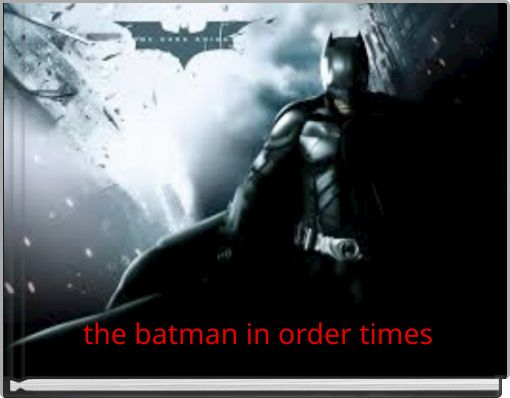 the batman in order times