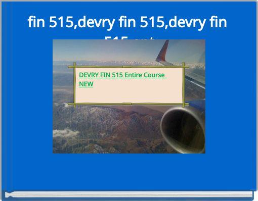 fin 515,devry fin 515,devry fin 515 ent
