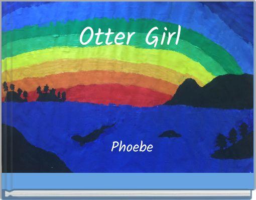 Otter Girl Phoebe