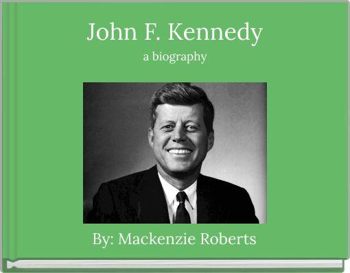 the life of john fitzgerald kennedy essay