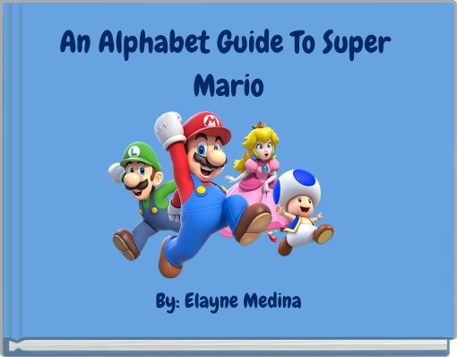 An Alphabet Guide To Super Mario