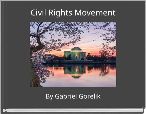 civil rights movement 10 The civil rights movement (also known as the african-american civil rights movement, american civil rights movement and other terms)  on may 10, the parties.
