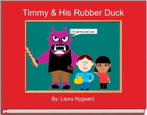 Timmy & His Rubber Duck