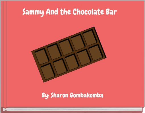 Sammy And the Chocolate Bar