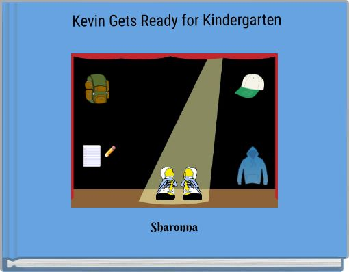Kevin Gets Ready for Kindergarten