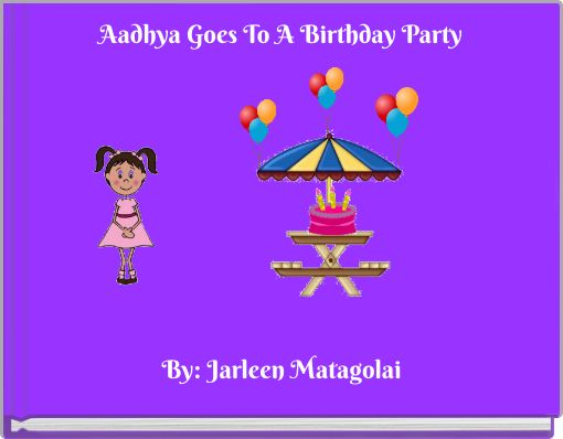 Aadhya Goes To A Birthday Party