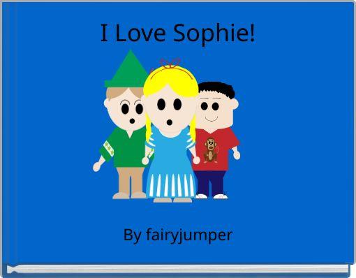 I Love Sophie!