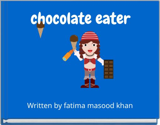 chocolate eater