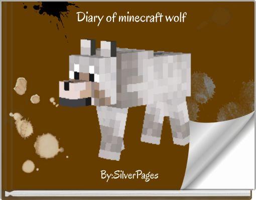 Diary of minecraft wolf