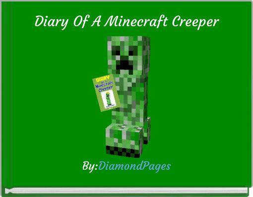 Diary Of A Minecraft Creeper