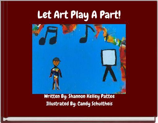 Let Art Play A Part!