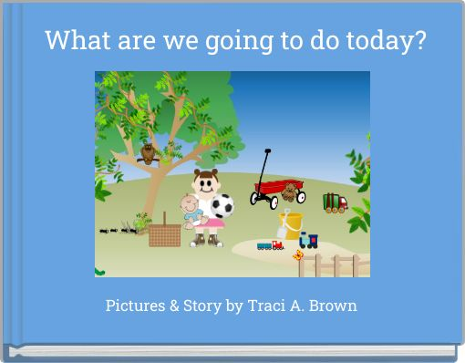 What are we going to do today?