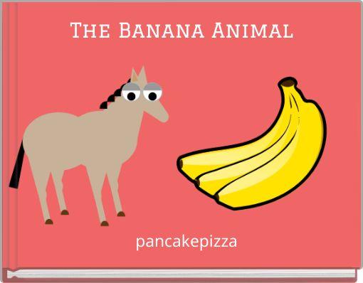 The Banana Animal