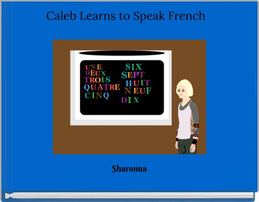 Caleb Learns to Speak French