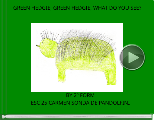 Book titled 'GREEN HEDGIE, GREEN HEDGIE, WHAT DO YOU SEE? '
