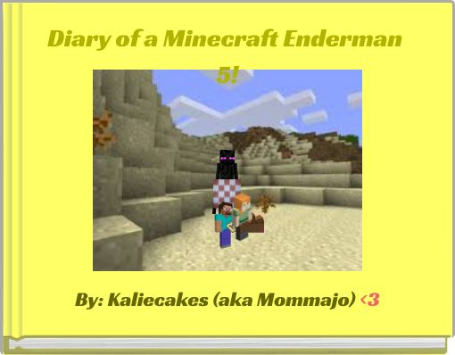 Diary of a Minecraft Enderman 5!