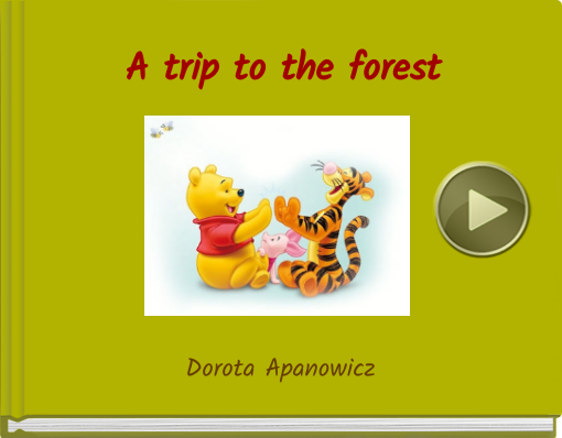 Book titled ' A trip to the forest'
