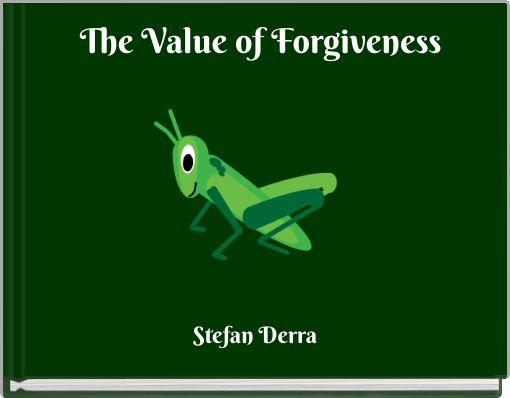 The Value of Forgiveness