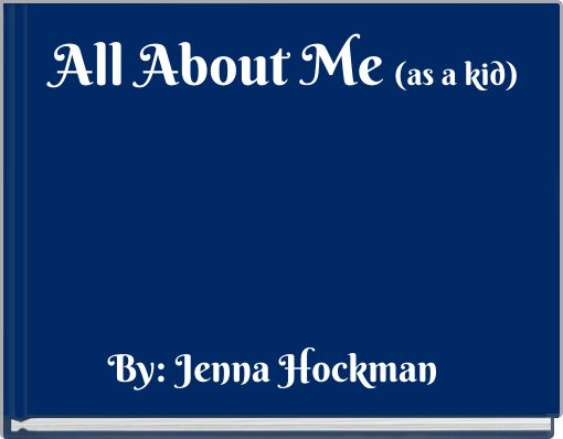 All About Me (as a kid)
