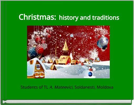 Christmas:  history and traditions