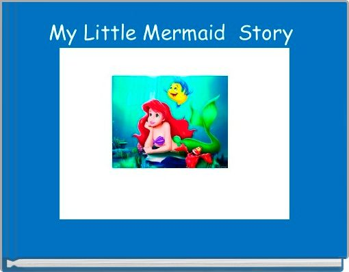 My Little Mermaid  Story