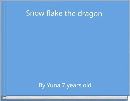 Snow flake the dragon