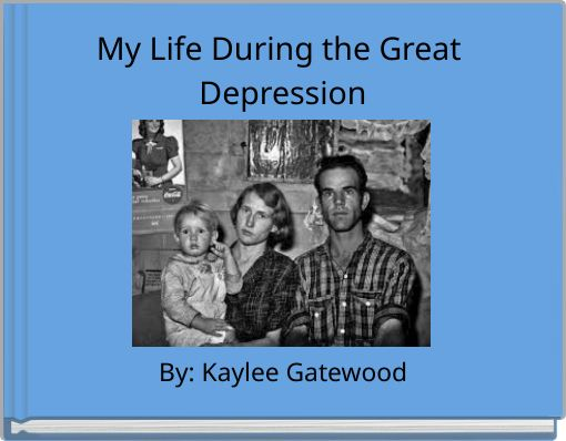 My Life During the Great Depression