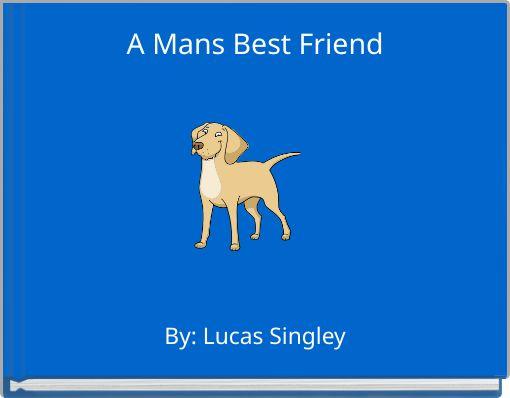 A Mans Best Friend