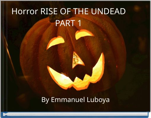 Horror RISE OF THE UNDEAD PART 1