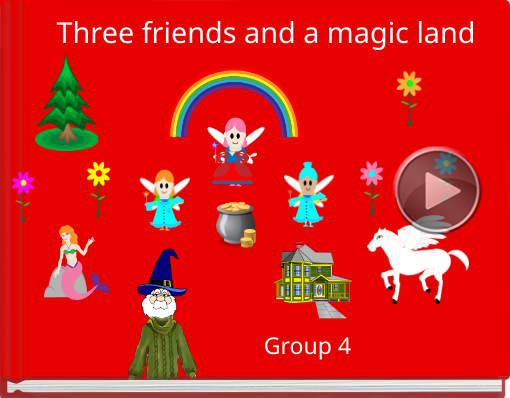 Book titled 'Three friends and a magic land'